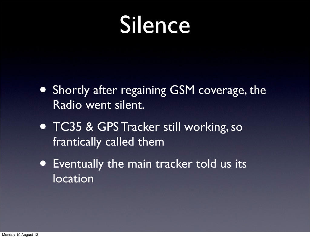 Silence • Shortly after regaining GSM coverage,...