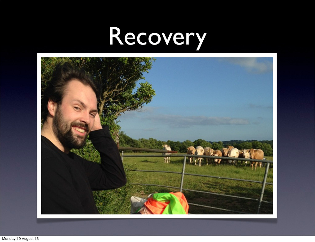 Recovery Monday 19 August 13
