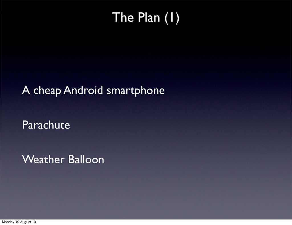 The Plan (1) A cheap Android smartphone Parachu...