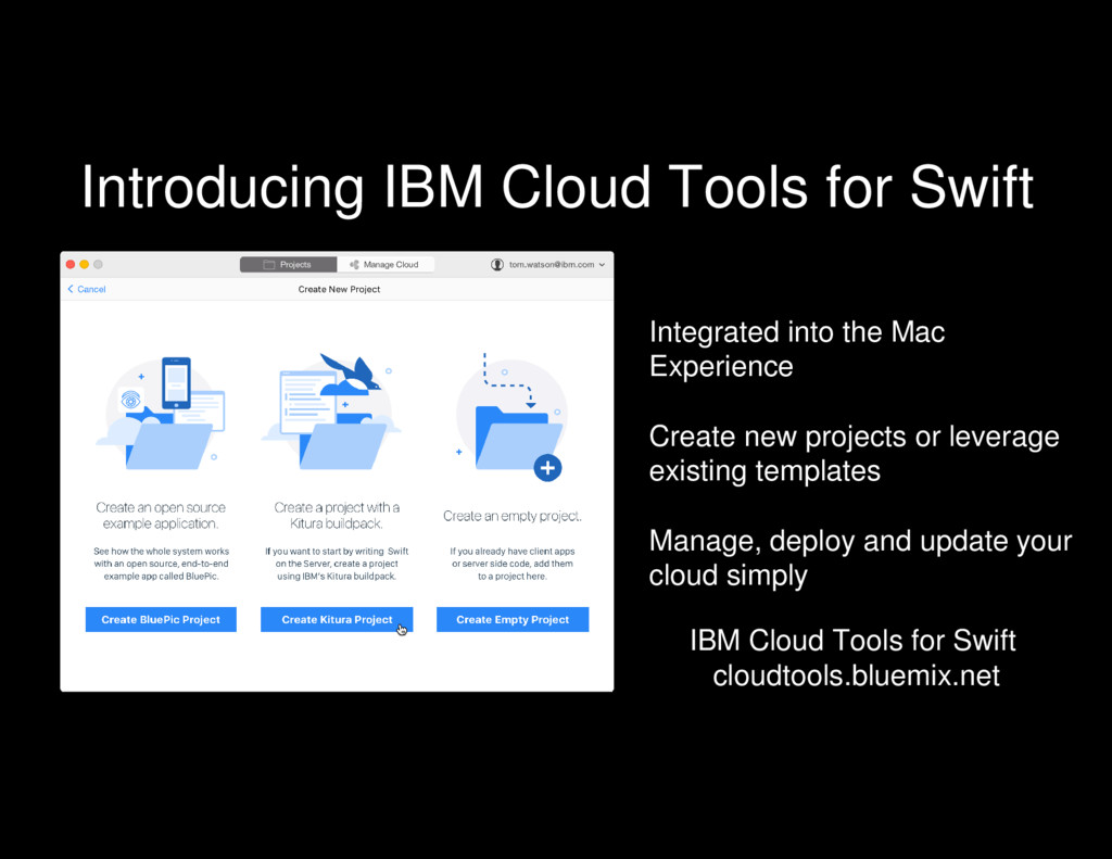 Introducing IBM Cloud Tools for Swift Integrate...