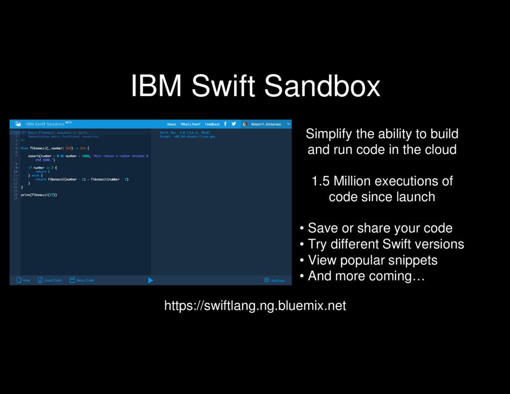 IBM Swift Sandbox Simplify the ability to build...