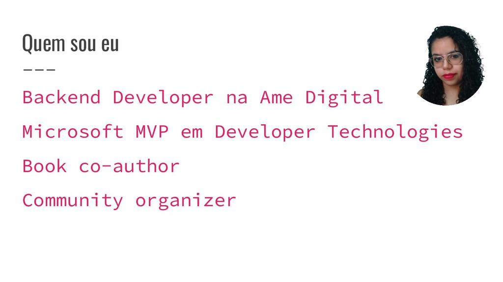 Quem sou eu Backend Developer na Ame Digital Mi...