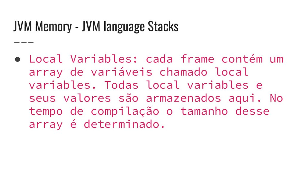 JVM Memory - JVM language Stacks ● Local Variab...