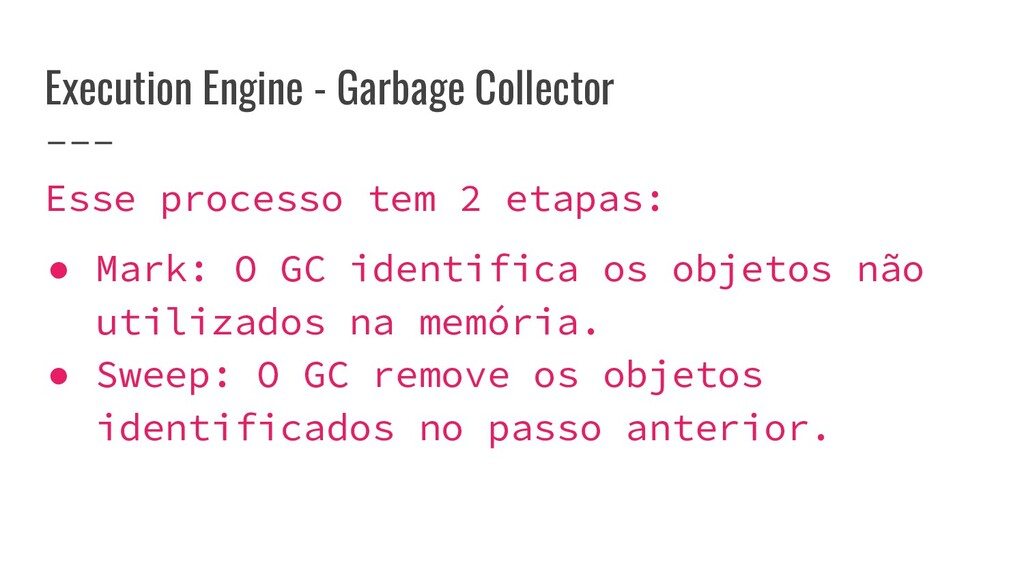 Execution Engine - Garbage Collector Esse proce...