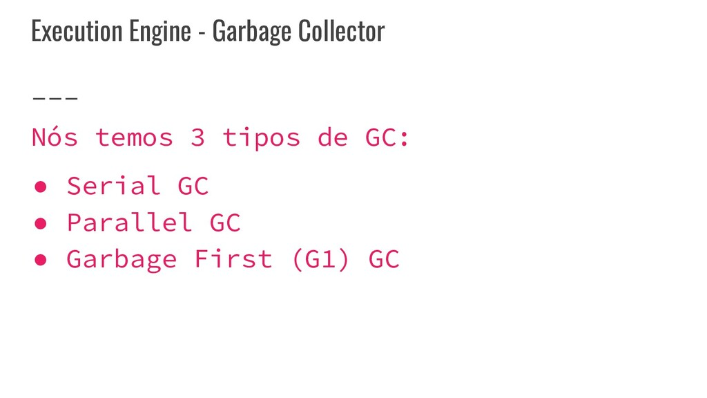 Execution Engine - Garbage Collector Nós temos ...