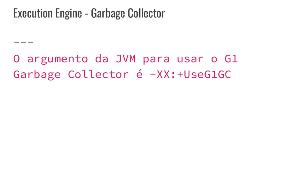 Execution Engine - Garbage Collector O argument...