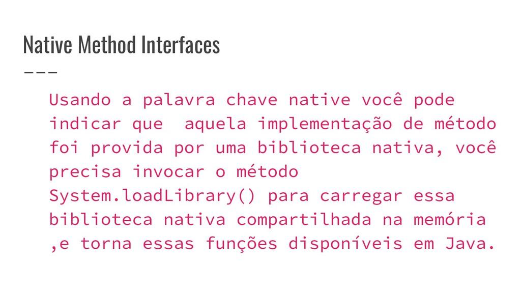 Native Method Interfaces Usando a palavra chave...