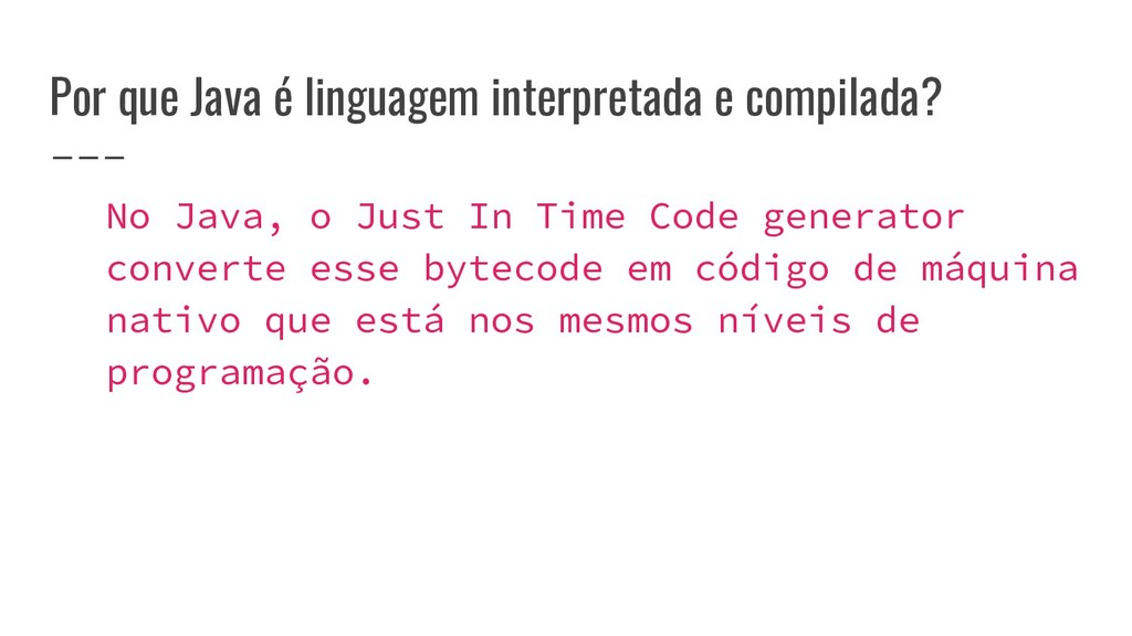 Por que Java é linguagem interpretada e compila...