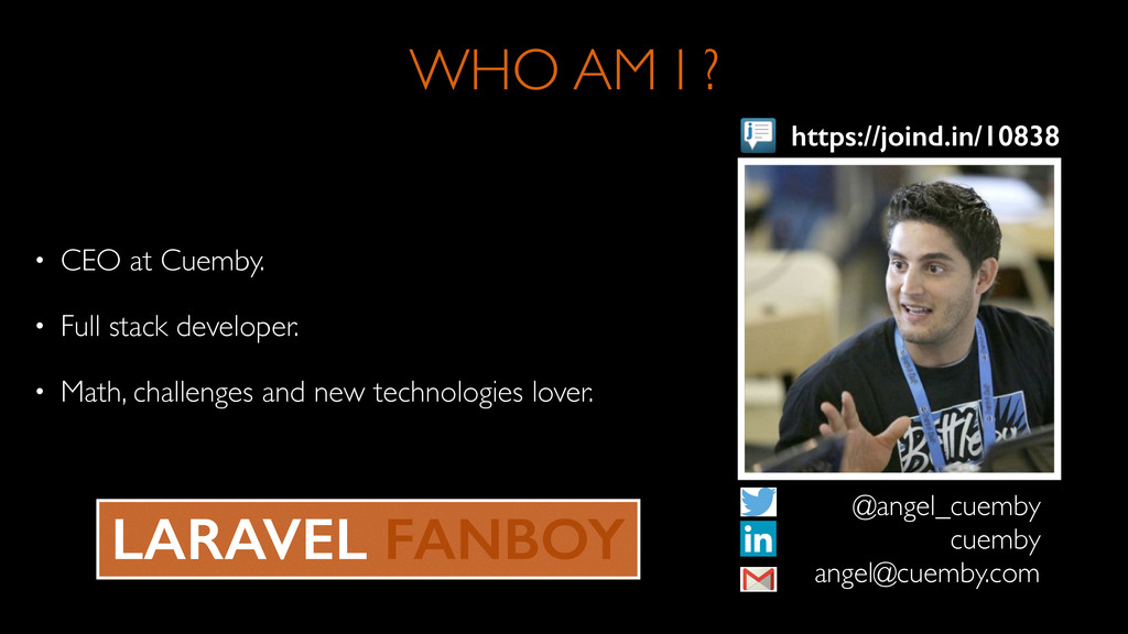 WHO AM I ? • CEO at Cuemby.  • Full stack dev...