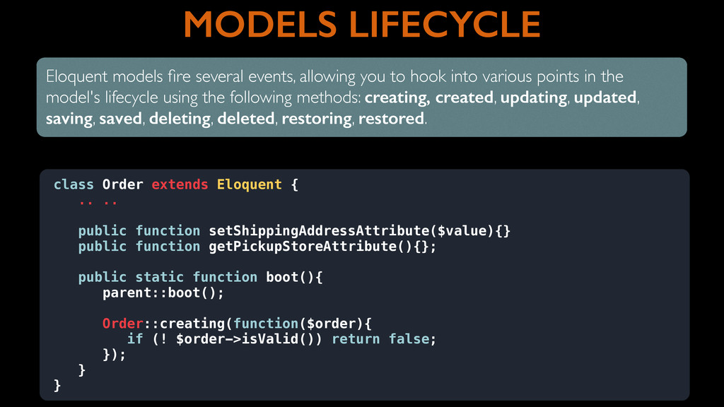 MODELS LIFECYCLE Eloquent models fire several ev...