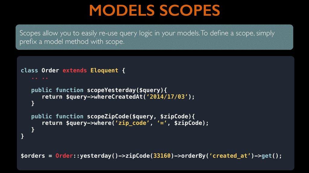 MODELS SCOPES Scopes allow you to easily re-use...