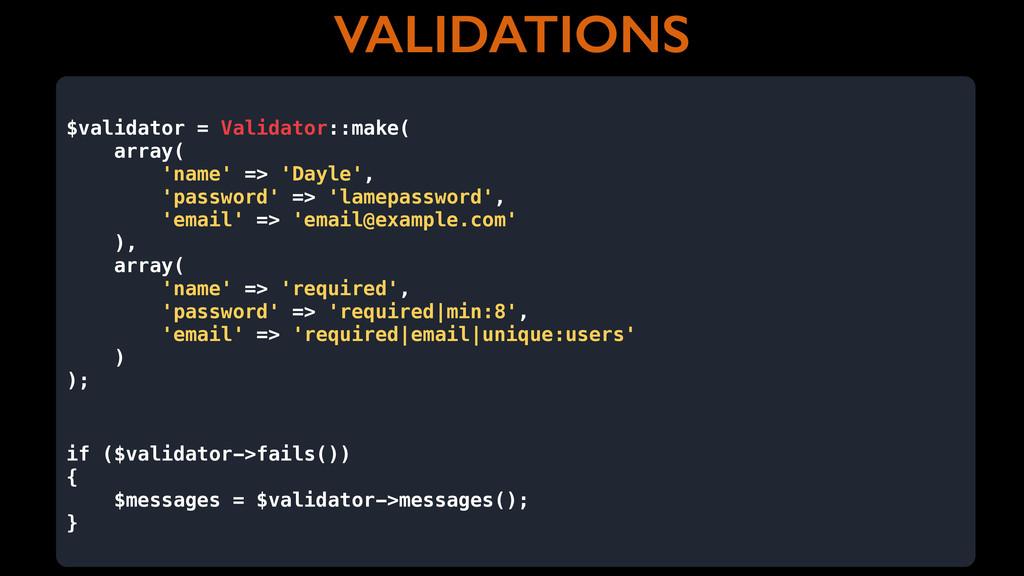 VALIDATIONS $validator = Validator::make( array...