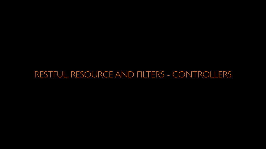 RESTFUL, RESOURCE AND FILTERS - CONTROLLERS