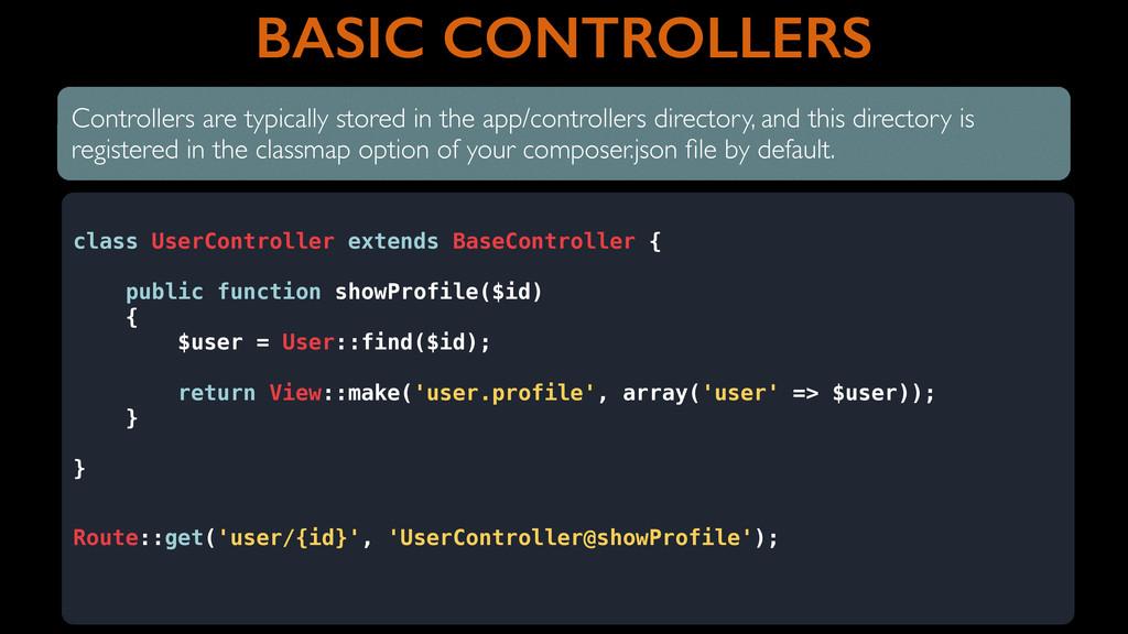 BASIC CONTROLLERS class UserController extends ...