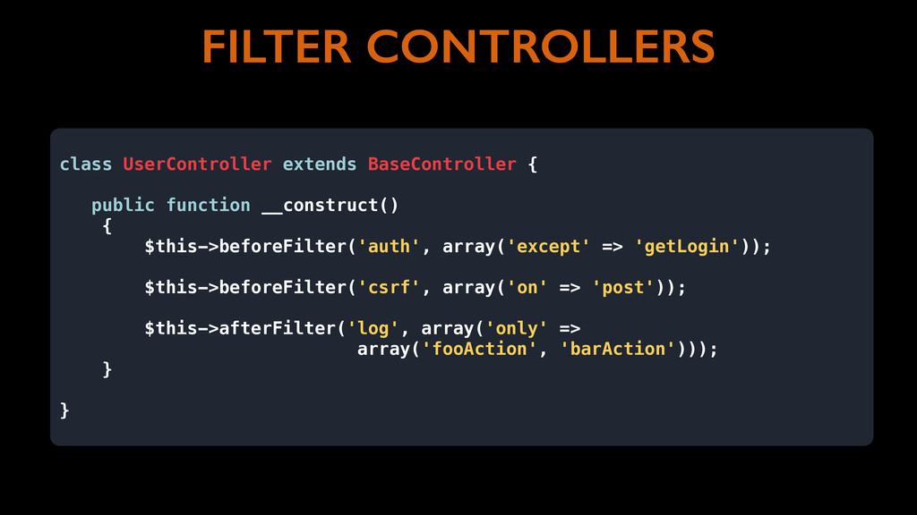 FILTER CONTROLLERS class UserController extends...