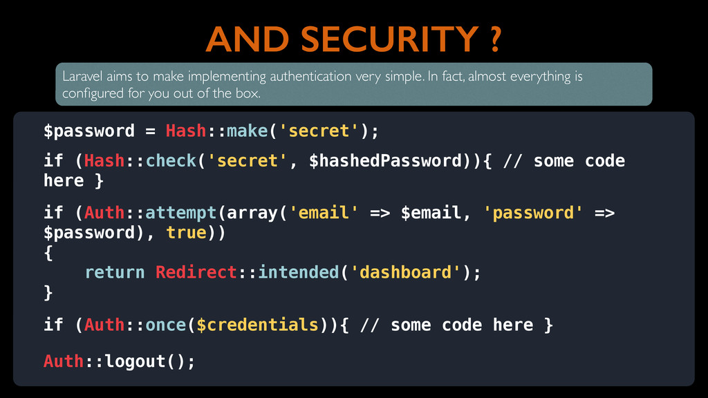 AND SECURITY ? Laravel aims to make implementin...