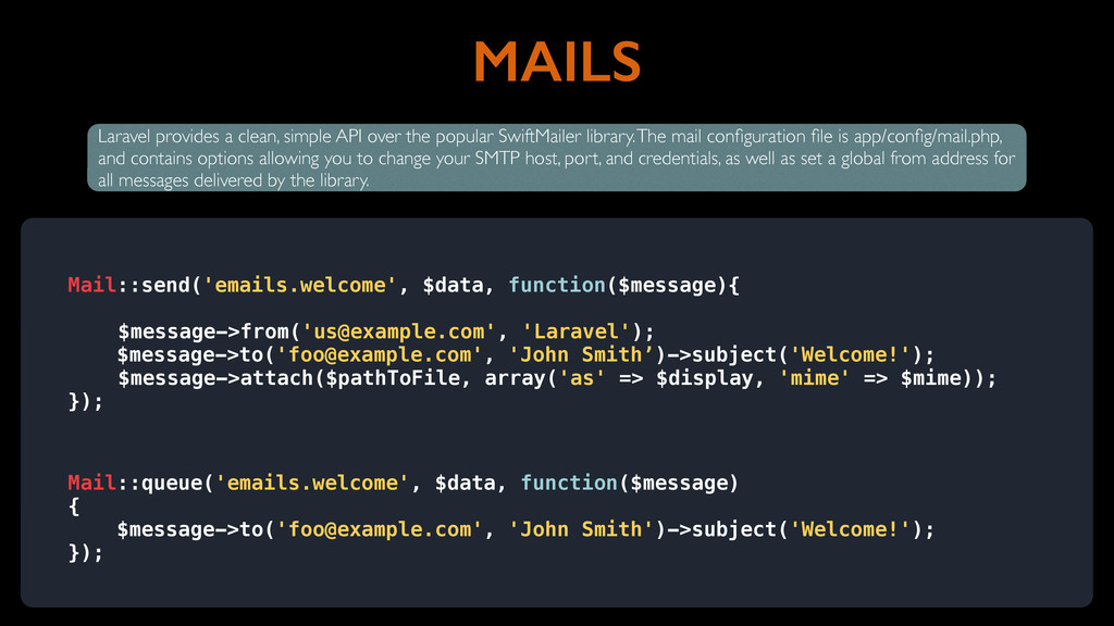 MAILS Laravel provides a clean, simple API over...
