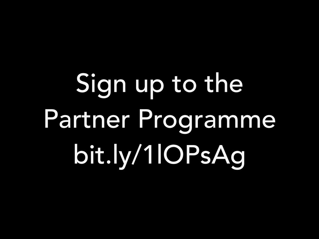 Sign up to the Partner Programme bit.ly/1lOPsAg