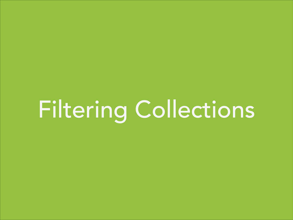 Filtering Collections