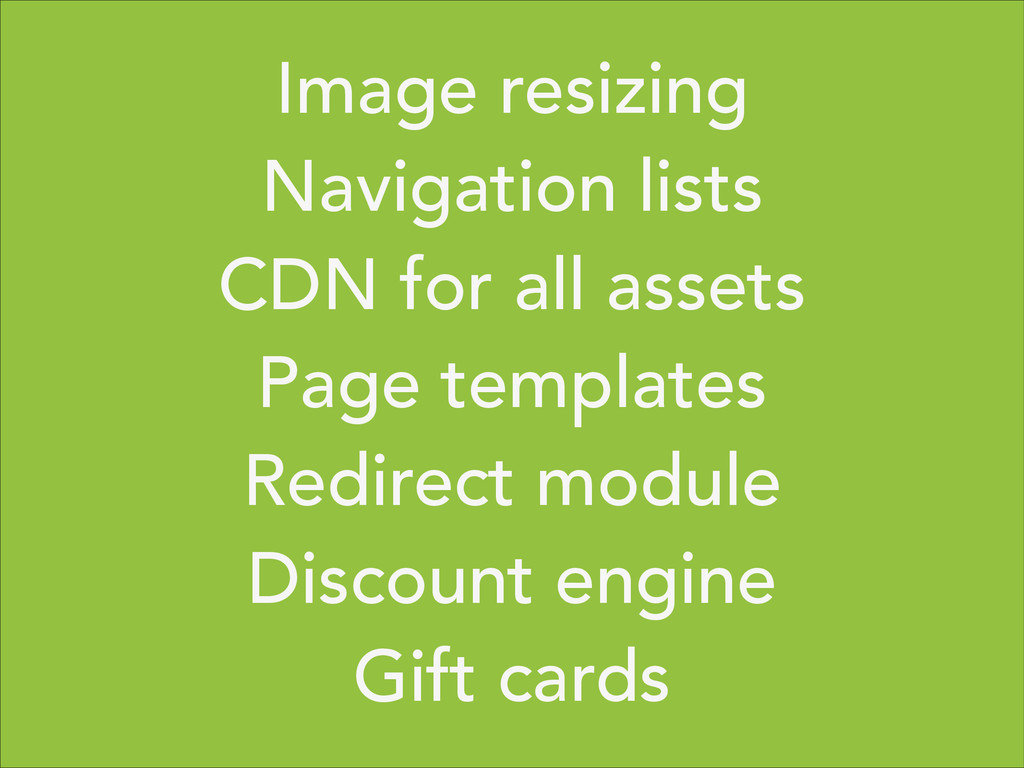 Image resizing Navigation lists CDN for all ass...