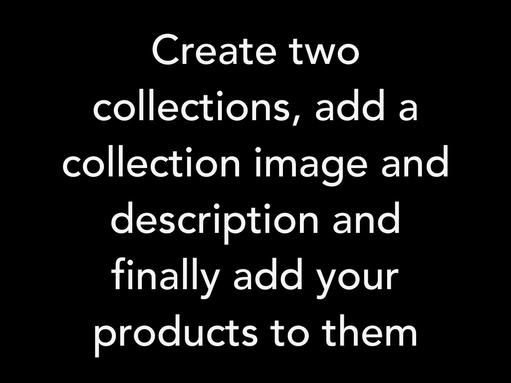 Create two collections, add a collection image ...