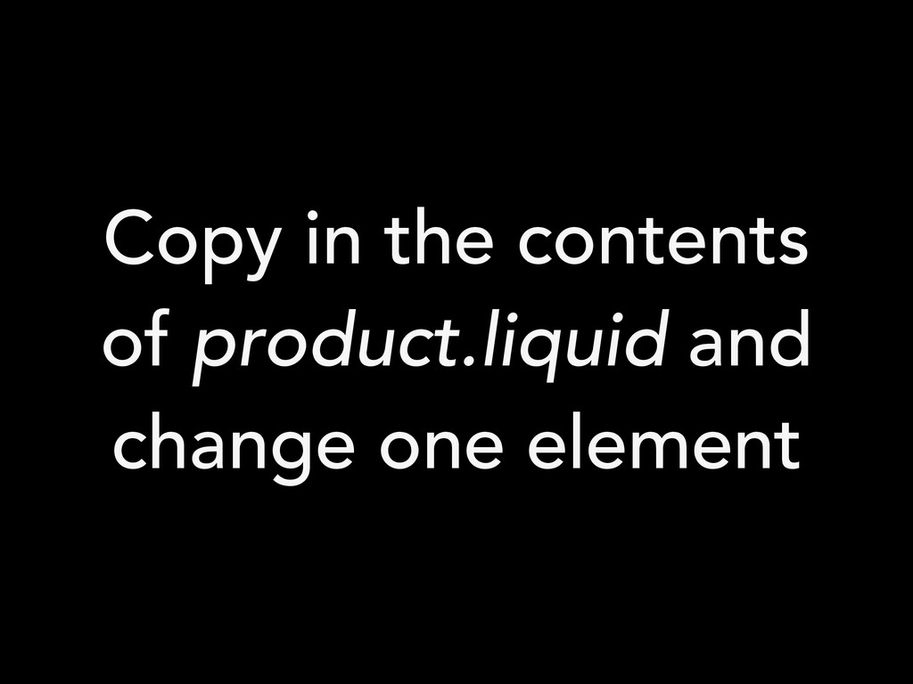 Copy in the contents of product.liquid and chan...