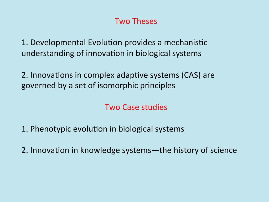 Two Theses    1. Developmental E...