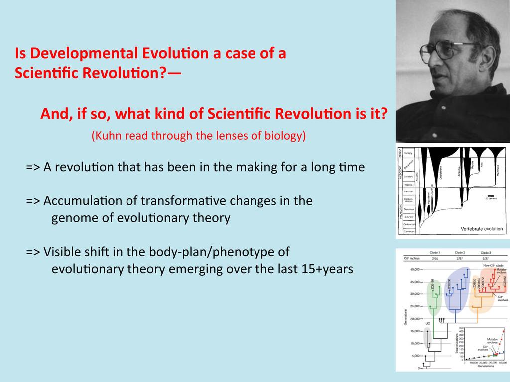 Is Developmental Evolu0on a case ...