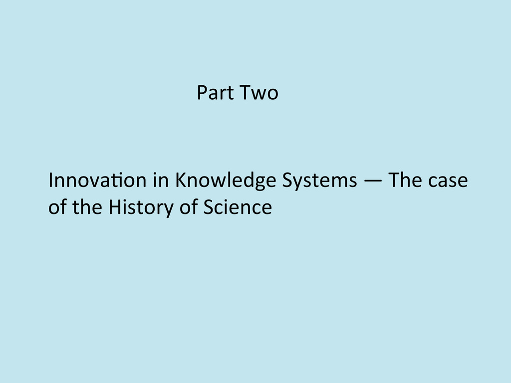 Part Two  Innova/on in Knowledge ...