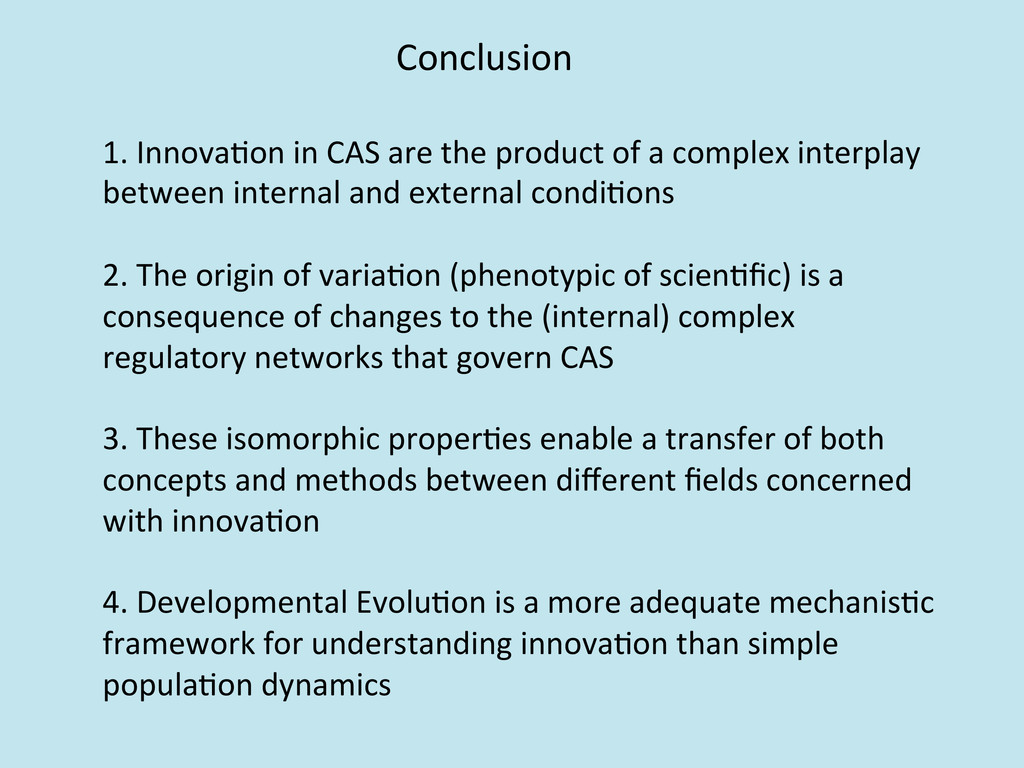 Conclusion  1. Innova/on in CAS ...