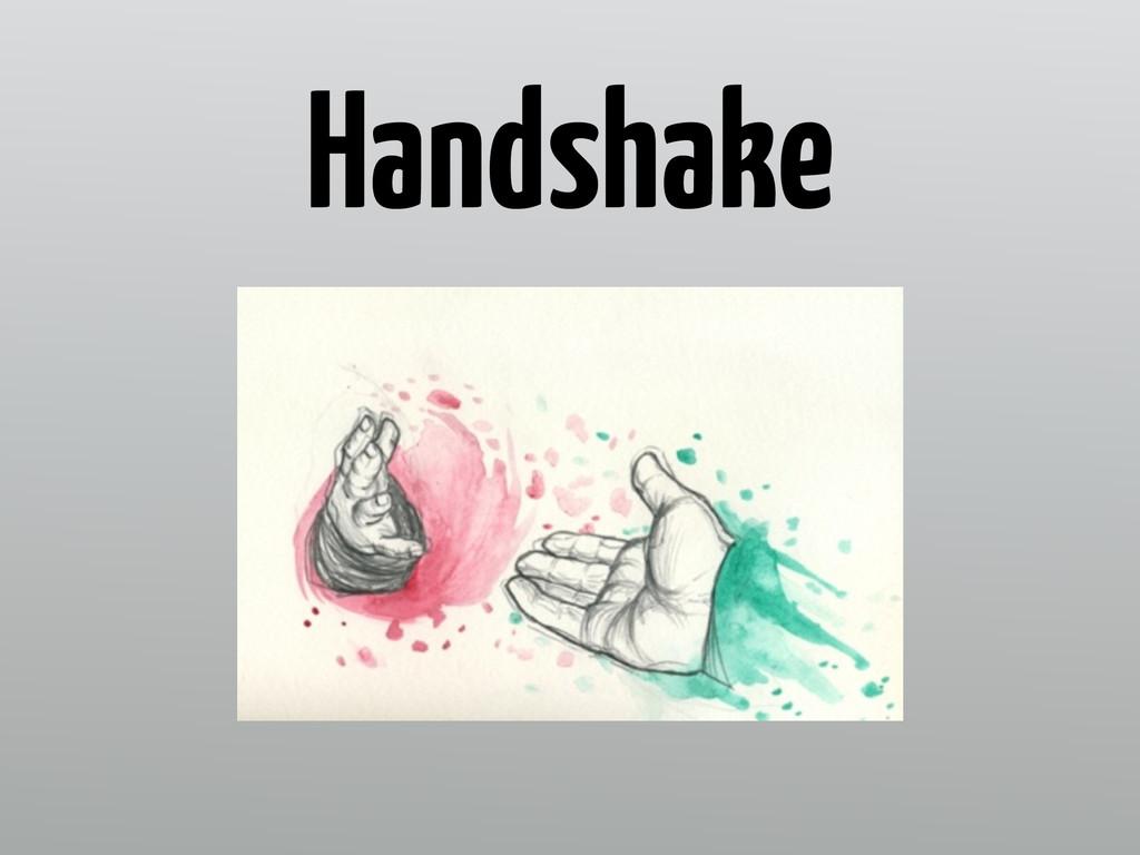 Handshake Handshake
