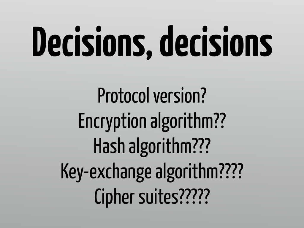 Protocol version? Encryption algorithm?? Hash a...