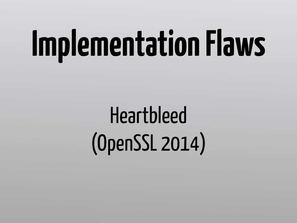 Heartbleed (OpenSSL 2014) Implementation Flaws