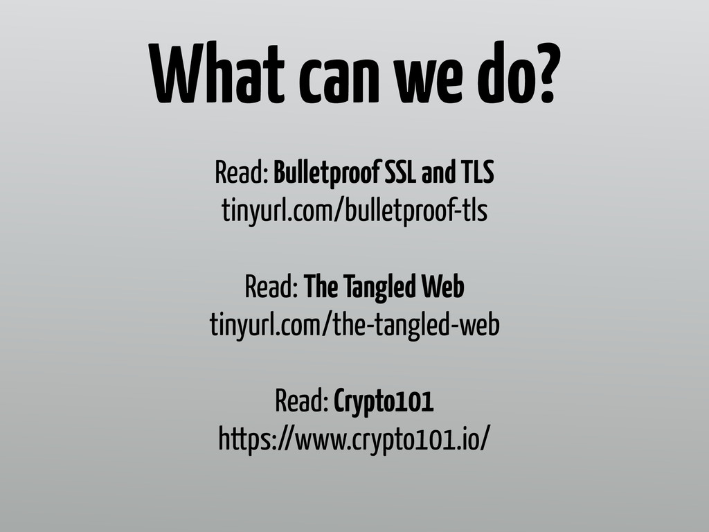 Read: Bulletproof SSL and TLS