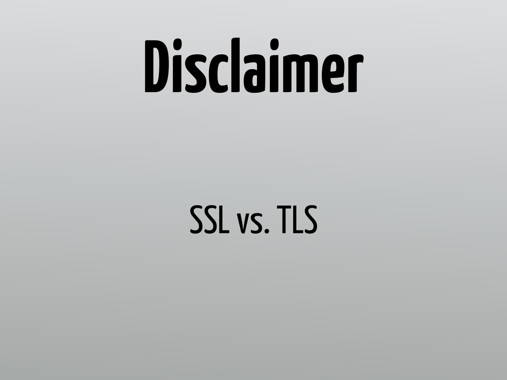 SSL vs. TLS Disclaimer