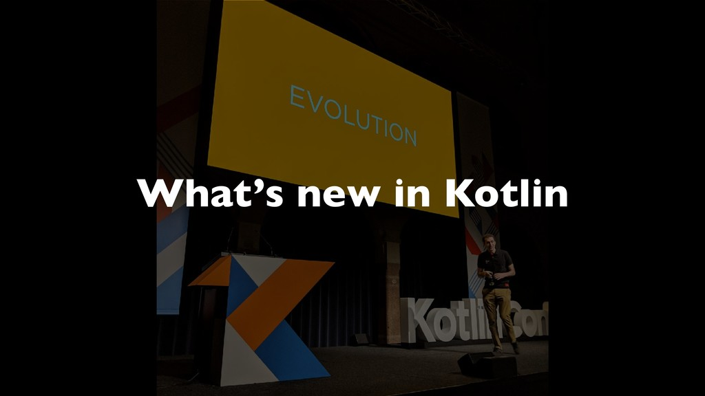 4 What's new in Kotlin