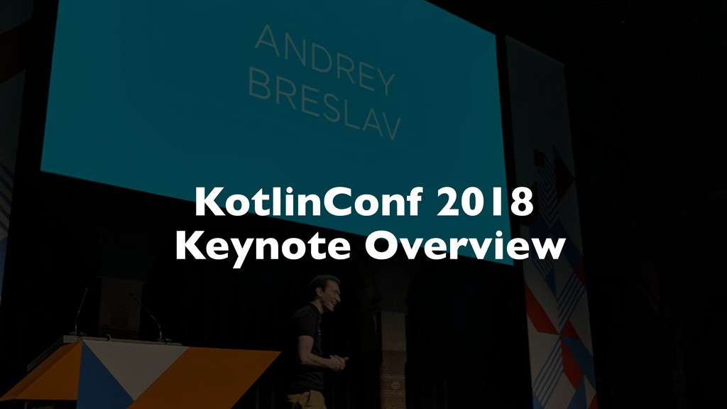 KotlinConf 2018 Keynote Overview