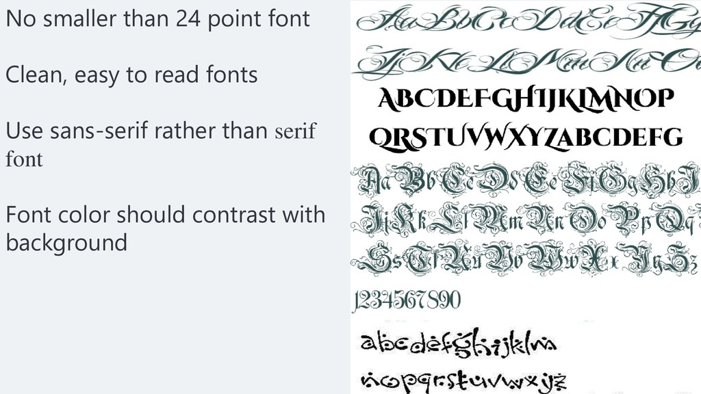 No smaller than 24 point font Clean, easy to re...