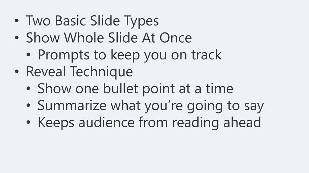 • Two Basic Slide Types • Show Whole Slide At O...