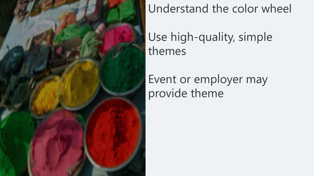 Understand the color wheel Use high-quality, si...