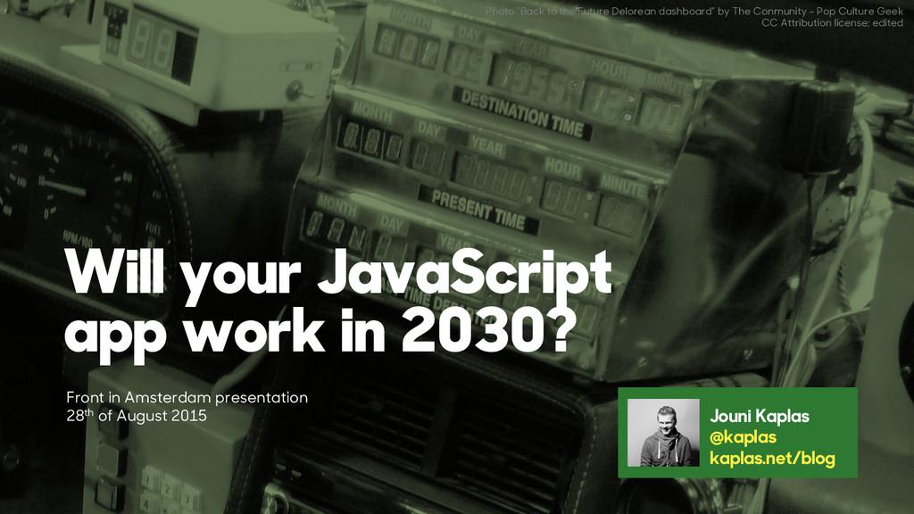 Will your JavaScript app work in 2030? Jouni Ka...