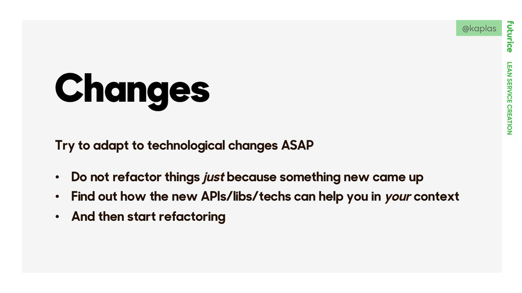 LEAN SERVICE CREATION Changes Try to adapt to t...