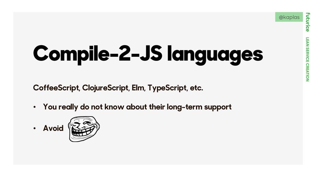 LEAN SERVICE CREATION Compile-2-JS languages Co...