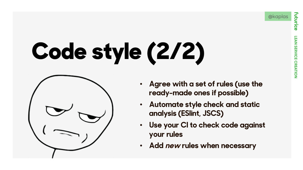 LEAN SERVICE CREATION Code style (2/2) •  Agree...
