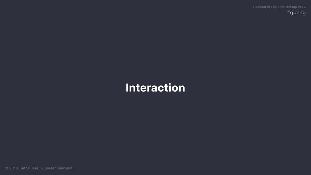 © 2019 Satori Maru / @usagimaruma. Interaction ...