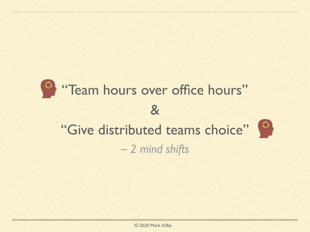"© 2020 Mark Kilby – 2 mind shifts ""Team hours o..."