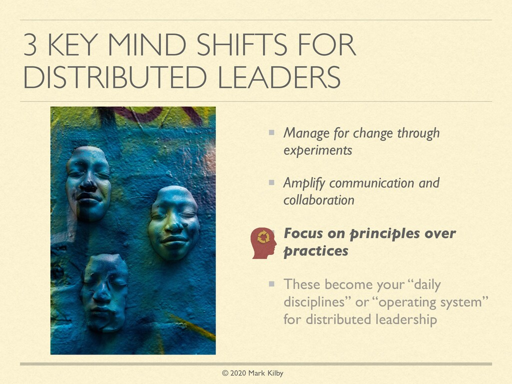 © 2020 Mark Kilby 3 KEY MIND SHIFTS FOR DISTRIB...