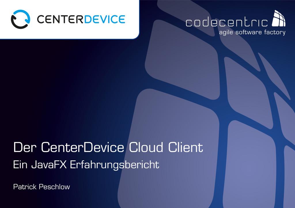 codecentric AG Patrick Peschlow Der CenterDevic...