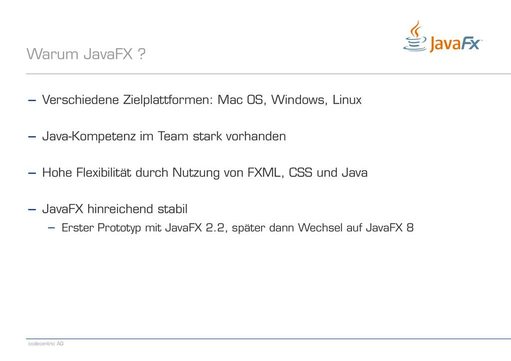 codecentric AG Warum JavaFX ? − Verschiedene Zi...
