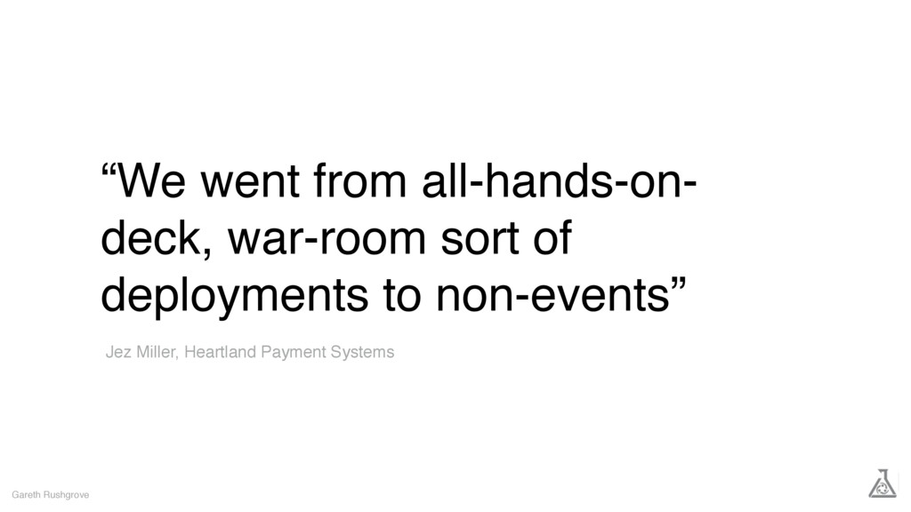"""We went from all-hands-on- deck, war-room sort..."